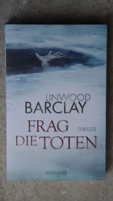 Frag die Toten von Linwood Barclay (2013, Taschenbuch)