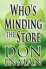 Who's Minding The 9781462661190 by Don Inman Book