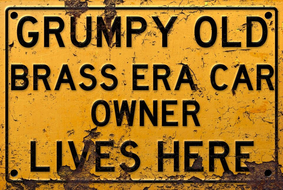 Skilte, Grumpy old Brass Era Car owner lives here