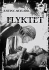 Flyktet von Justin C. Skylark (2014, Taschenbuch)