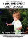 I Am, the Great Creator God by Haven Dawson Mankin (Paperback / softback, 2010)