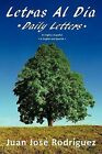 Letras Al Dia Daily Letters: En Ingles Y Espanol In English and Spanish by Juan Jose Rodriguez (Paperback, 2012)
