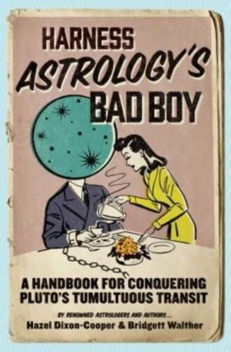 1 of 1 - Harness Astrology's Bad Boy: A Handbook for Conquering Pluto's-ExLibrary