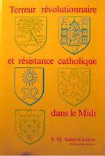 SALEM-CARRIERE terreur revolutionnaire & resistance catholique dans le midi 1989