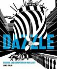 Dazzle : Disguise and Disruption in War and Art by James Taylor (2016, Hardcover)