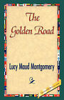 The Golden Road by Lucy Maud Montgomery (Hardback, 2007)