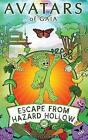 Avatars of Gaia: Escape from Hazard Hollow by C M Purin, Prof C D Heart (Paperback / softback, 2011)