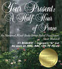 Your Present: A Half-hour of Peace by Susie Mantell (CD-Audio, 2000)