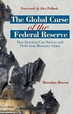 The Global Curse of the Federal Reserve: How Investors Can Survive and Profit Fr