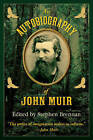 An Autobiography of John Muir by Skyhorse Publishing (Hardback, 2014)