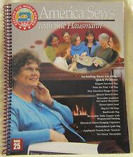 America Sews with Sue Hausmann BOOK 25 SPIRAL BINDING 2003