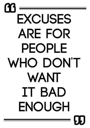 Motivational gym poster print EXCUSES ARE FOR PEOPLE WHO DONT WANT IT BAD ENOUGH