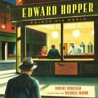 Edward Hopper Paints His World by Robert Burleigh (Hardback, 2014)