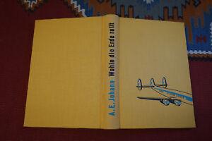 EP400-A-E-Johann-Wohin-die-Erde-rollt-Weltreise-1-Auflage-1959-ca-349-Seiten