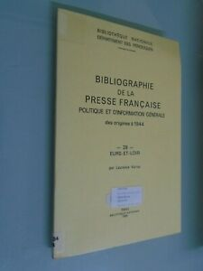 L-VARRET-BIBLIOGRAPHIE-PRESSE-FRANCAISE-DES-ORIGINES-A-1944-N-28-EURE-ET-LOIRE