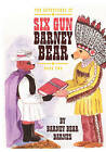 The Adventures of Six Gun Barney Bear: Book Two by Barney Bear Barnes (Paperback / softback, 2011)