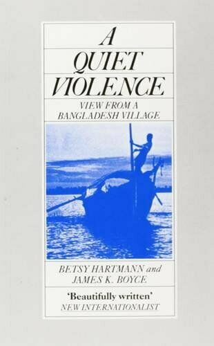 A Quiet Violence: View from a Bangladesh Village by Boyce, James K. Hardback The