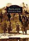 Badlands National Park by Jan Cerney 9780738532264 Paperback 2004