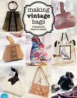 Making Vintage Bags: 8 Fabulous Bags to Make by Emma Brennan (Paperback, 2016)