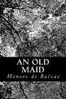 An Old Maid by Honore De Balzac (Paperback / softback, 2013)