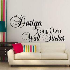 Custom personalised wall sticker design your own home for Design your own wall mural