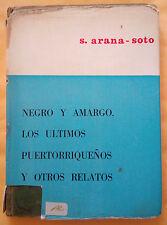 Negro y amargo, los ultimos puertorriqueños y otros relatos - Arana Soto - 1969