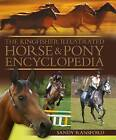 The Kingfisher Illustrated Horse & Pony Encyclopedia by Sandy Ransford (Hardback, 2010)