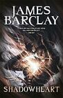 Shadowheart: The Legends of the Raven 2 by James Barclay (Paperback, 2008)
