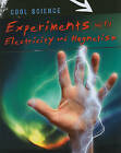 Experiments with Electricity and Magnetism by Chris Woodford (Hardback, 2010)