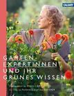 Gartenexpertinnen und ihr grünes Wissen (2013, Gebundene Ausgabe)