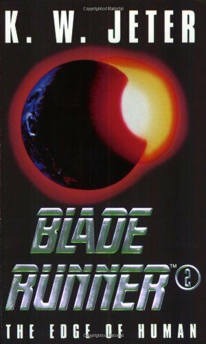 Blade Runner 2: Edge of Human: The Edge of Human, Jeter, K. W. 0752803603