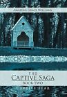 The Captive Saga - Book Two: Captive Fear by Amazing Grace Williams (Hardback, 2012)