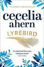Lyrebird: An uplifting, summer read by the Sunday Times bestseller by Cecelia Ahern (Paperback, 2017)