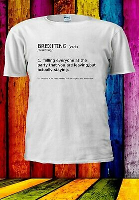 Brexiting EU UK Theresa May Joke Party Stay Leave Men Women Unisex T-shirt 2860