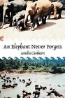 An Elephant Never Forgets by Amelia Lionheart (Paperback / softback, 2011)