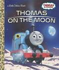 Thomas on the Moon (Thomas & Friends) by Golden Books (Hardback, 2017)
