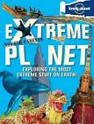 Not for Parents Extreme Planet by Lonely Planet (Hardback, 2012)
