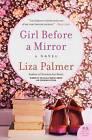 Girl Before a Mirror by Liza Palmer (Paperback / softback, 2015)