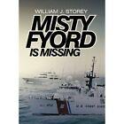 Misty Fyord Is Missing 9781479777860 by William J Storey Hardback