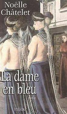 La dame en bleu von Noëlle Châtelet | Buch | Zustand gut