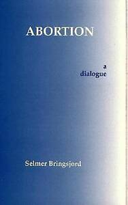 Abortion-A-Dialogue-Hardcover-by-Bringsjord-Selmer-Brand-New-Free-P-amp-P-i