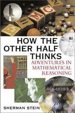 How the Other Half Thinks:  Adventures in Mathematical Reasoning