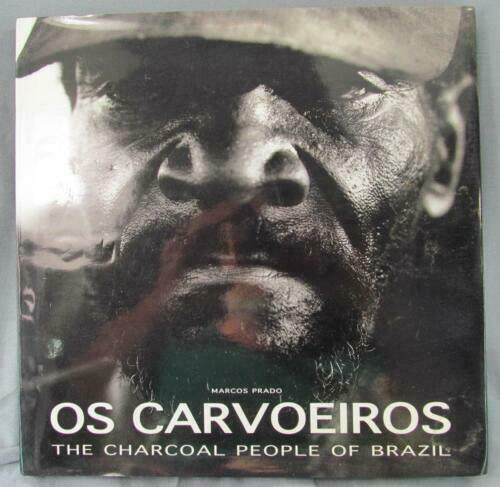 Os Carvoeiros: The Charcoal People of Brazil Prado, Marcos Hardcover Used - Ver