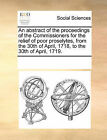 An Abstract of the Proceedings of the Commissioners for the Relief of Poor Proselytes, from the 30th of April, 1718, to the 30th of April, 1719. by Multiple Contributors (Paperback / softback, 2010)