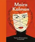 Maira Kalman by Ingrid Schaffner, Kenneth E. Silver (Hardback, 2010)