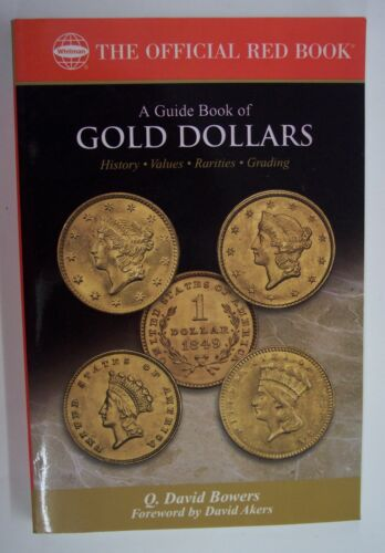 DAVID BOWERS WHITMAN---A GUIDE BOOK OF GOLD DOLLARS by Q
