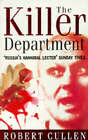 The Killer Department: The Eight-year Hunt for the Most Savage Serial Killer of Our Times by Robert Cullen (Paperback, 1994)