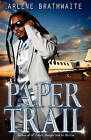 Paper Trail by Arlene Brathwaite (Paperback / softback, 2009)