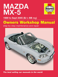 haynes workshop repair owners manual mazda mx 5 mx5 mk1 mk2 mk2 5 89 rh ebay co uk Service ManualsOnline Manual Book