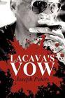 Lacava's Vow 9781456057404 by Joseph Peters Paperback